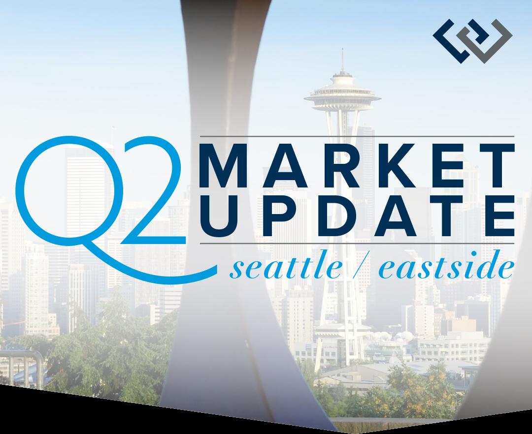 Q2 Market Update: Seattle & the Eastside
